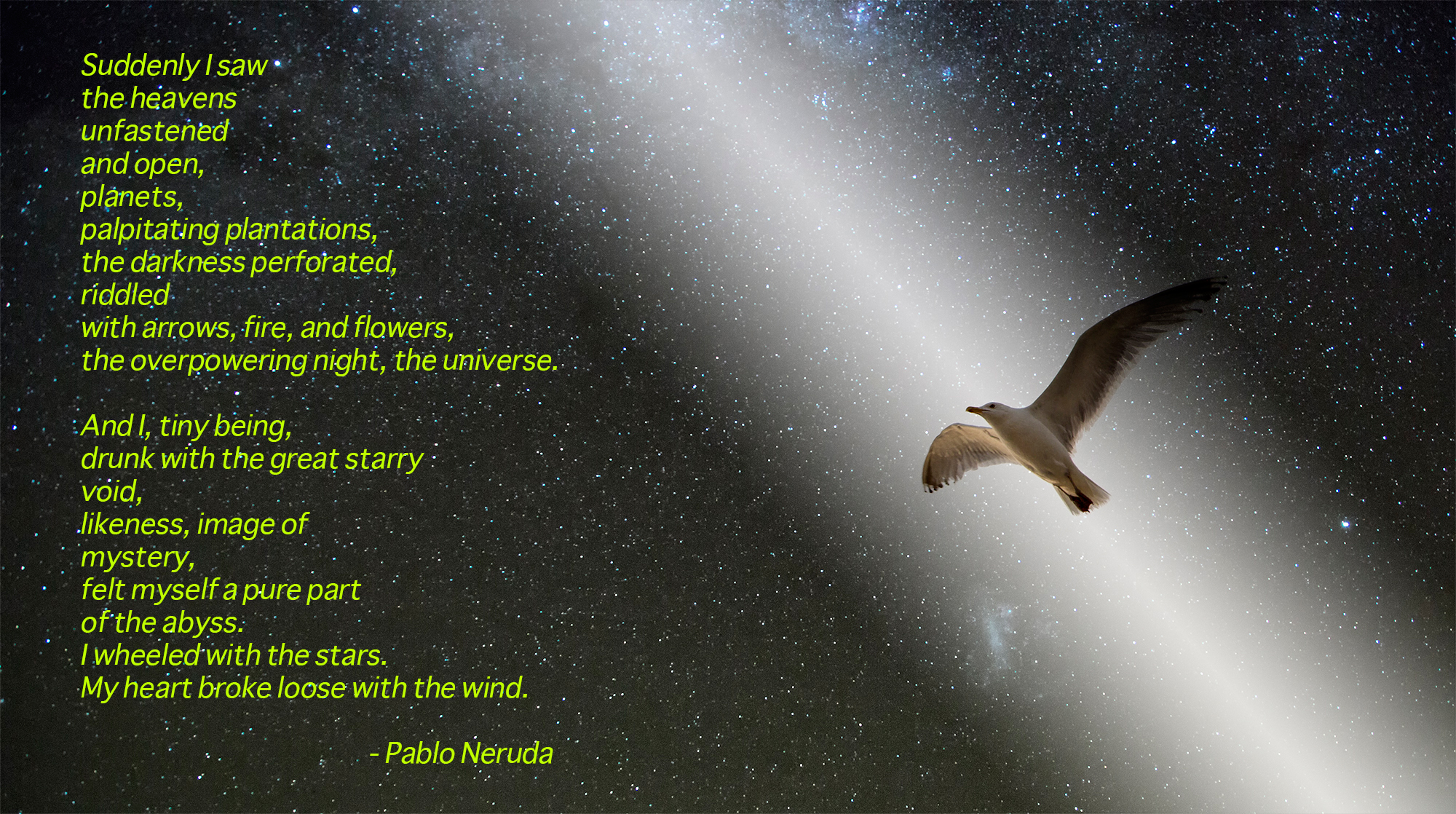 This Date In Science Pablo Neruda And The Beauty Of The Universe