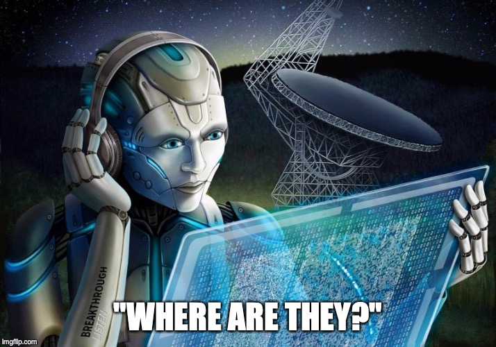 Humanoid robot reading digital screen. Radiotelescope in background. Text: Where are they?