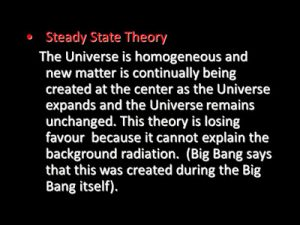 A slide explaining that, in Steady State theory, matter has to be continually created.