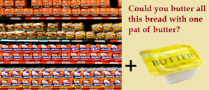 Grocery store shelves with dozens of loaves of bread and closeup of one pat-sized container of butter.